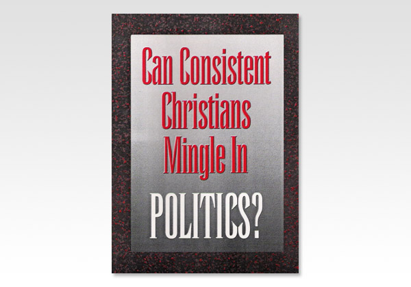 Can Consistent Christians mingle in Politics 1308