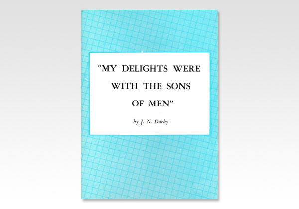My Delights were with the Sons of Men JND 914