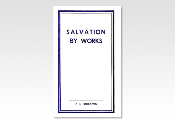Salvation by Works CHS 222