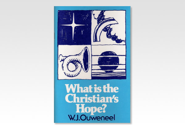 What Is the Christians Hope_OUWENEEL W J _255