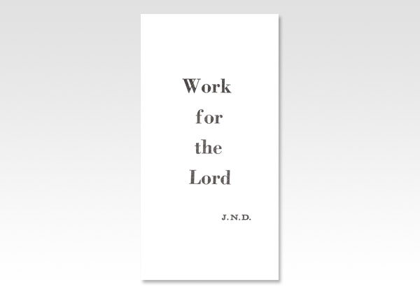 Work for the Lord JND 201