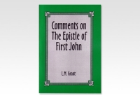 COMMENTS_ON_THE_EPISTLE_OF_FIRST_JOHNLMGRANT