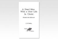 Dead Man With a New Life In Christ JND 1322