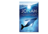 JONAH-GOD`S-WAYS-IN-TRAINING-HIS-OWN-FOR-HIS-SERVICE-&-TESTIMONY