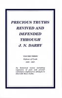 Precious Truths revived and defended through J N Darby 3