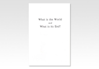 What is the World and What is its End JND 269