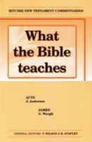What the Bible Teaches Acts James